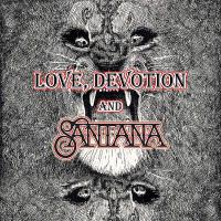 Love, Devotion & Santana