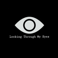 Looking Through My Eyes
