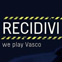 Recidivi Vasco tribute
